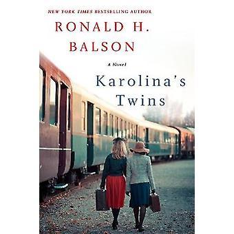 Karolina's Twins - A Novel by Ronald H. Balson - 9781250089045 Book