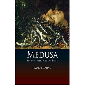 Medusa - In the Mirror of Time by David Leeming - 9781780230955 Book