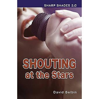 Shouting at the Stars by David Belbin - 9781781275795 Book