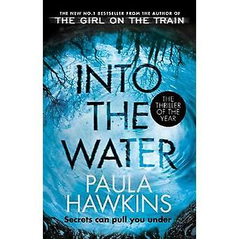 Ins Wasser - die Nummer eins Bestseller von Paula Hawkins - 97817841