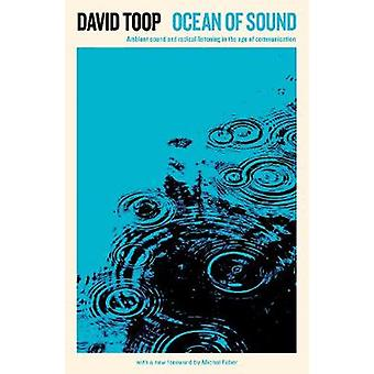 Ocean of Sound - Ambient sound and radical listening in the age of com