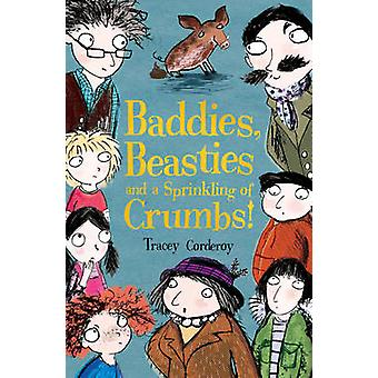 Baddies - Beasties and a Sprinkling of Crumbs by Tracey Corderoy - Al