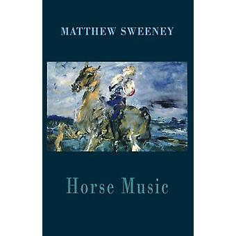 Häst musik av Matthew Sweeney - 9781852249670 bok