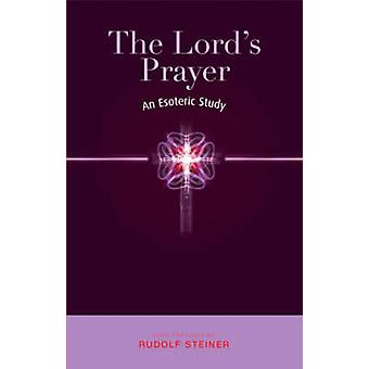 La prière du Seigneur - une étude ésotérique de Rudolf Steiner - P. Wehrle-