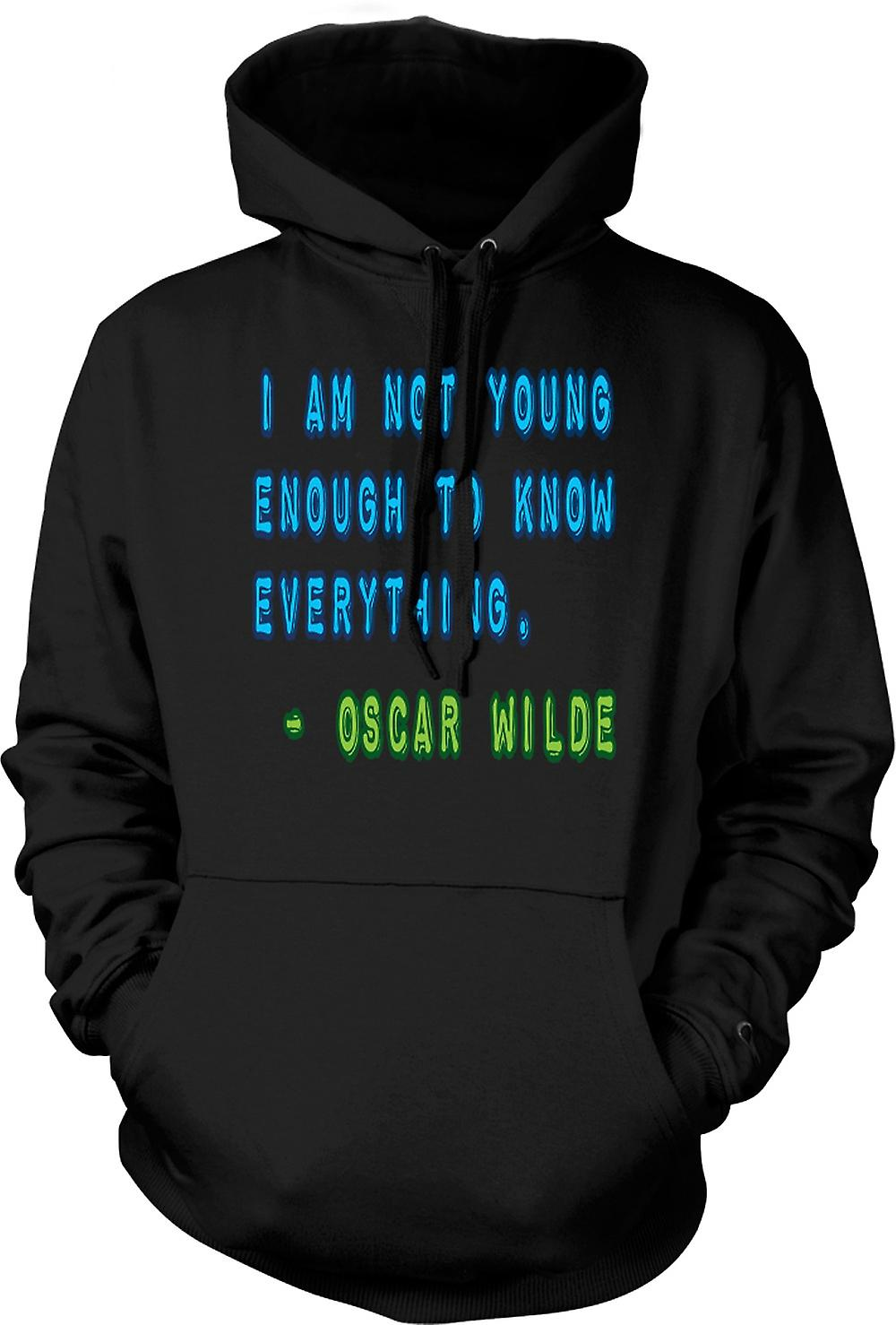 Mens Hoodie - I am not young enough to know eveything-Oscar Wilde