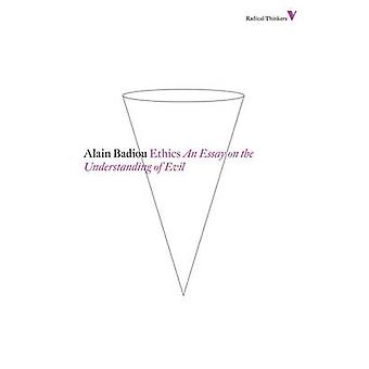 Ethics - An Essay on the Understanding of Evil by Alain Badiou - 97817