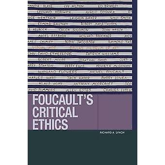 Foucault's Critical Ethics by Richard A. Lynch - 9780823271252 Book