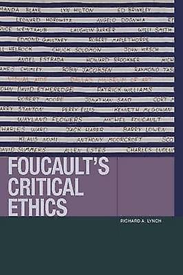 Foucault's Critical Ethics by Richard A. Lynch - 9780823271252 Book