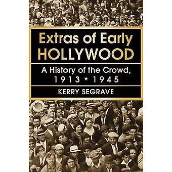 Dodatki z początku Hollywood - historia tłumu - 1913-1945 przez Kerr