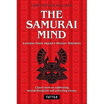 Mente de Samurai: Lecciones de maestro guerreros japonés (textos clásicos en cultivar la disciplina Mental y el logro de...