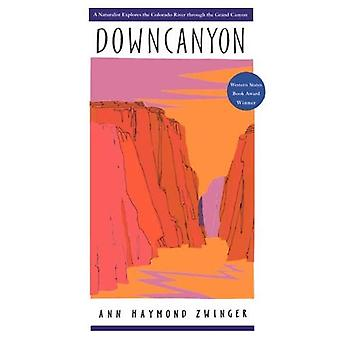 Downcanyon: A Naturalist Explores the Colorado River Through the Grand Canyon