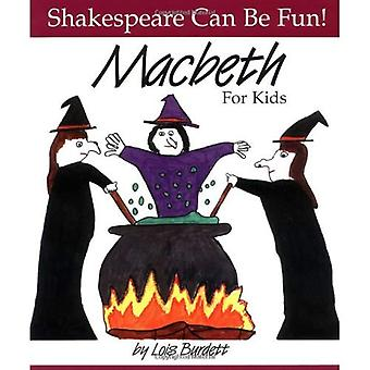 Macbeth for Kids (Shakespeare Can Be Fun!)