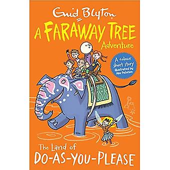 The Land of Do-As-You-Please: A Faraway Tree Adventure (Blyton Colour Reads)