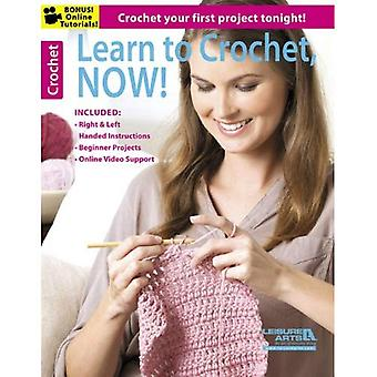Learn to Crochet, Now!: Crochet Your First Project Tonight!