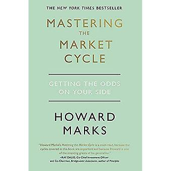Mastering The Market Cycle: � Getting the odds on your side
