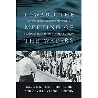 Toward the Meeting of the Waters: Currents in the Civil Rights Movement of South Carolina During the Twentieth Century