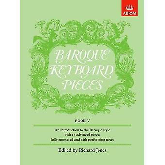 Baroque Keyboard Pieces, Book V (difficult): Difficult Bk. 5 (Baroque Keyboard Pieces (ABRSM))