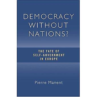 Democracy Without Nations?: The Fate of Self-Government in Europe (Crosscurrents (ISI Books))