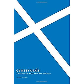 Crossroads: A Step-By-Step Guide Away from Addiction