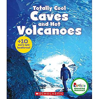 Totally Cool Caves and Hot� Volcanoes: + 10 More Epic� Landforms! (Rookie Amazing America)
