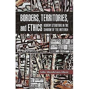 Borders, Territories, and Ethics: Hebrew Literature in the Shadow of the Intifada (Shofar Supplements� in Jewish Studies)
