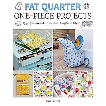 Fat Quarter: One-Piece Projects: 25 Projects to Make from Short Lengths of� Fabric (Fat Quarter)