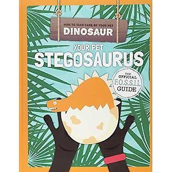 Your Pet Stegosaurus (How to Take Care of Your Pet Dinosaur)