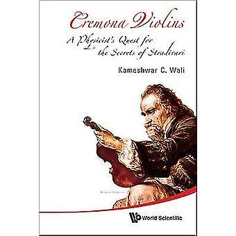 Cremona violiner - Fysikers Quest för Stradivari av hemligheter