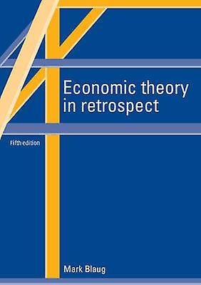 Economic Theory in Retrospect by bleug & Mark