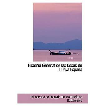 التاريخ العامة دي لاس إسبان نويفا Cosas دي قبل دي كارلوس آند ساهاجاون مرسى دي بوستامانتي
