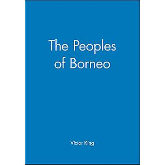 The Peoples of Borneo 14601610 by King & Victor T.