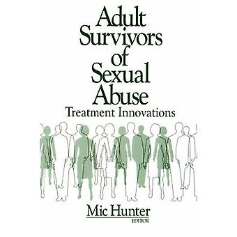 Adult Survivors of Sexual Abuse Treatment Innovations by Hunter & Mic