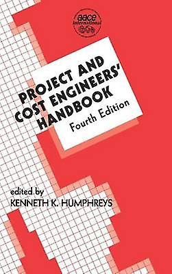 Project and Cost Engineers Handbook Fourth Edition by Humphreys & Kenneth