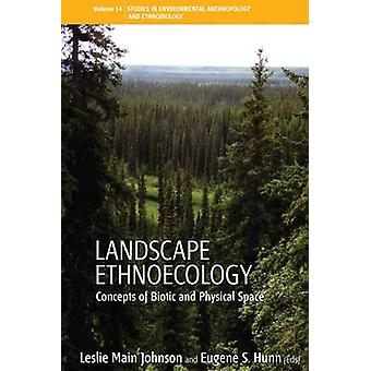 Landscape Ethnoecology Concepts of Biotic and Physical Space by Johnson & Leslie Main