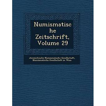 Numismatische Zeitschrift Volume 29 by Gesellschaft & sterreichische Numismat
