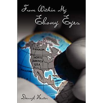 From Within My Ebony Eyes by Hester & Darryl