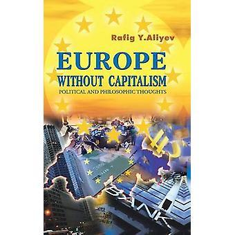 Europa uten kapitalismen politisk og filosofisk tanker av Aliyev & Rafig y.