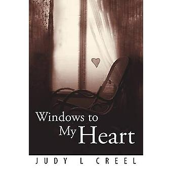 Windows to My Heart by Creel & Judy L.