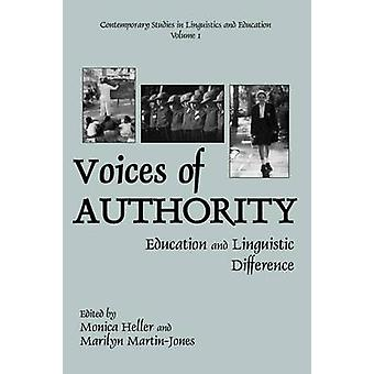 Voices of Authority Education and Linguistic Difference by Heller & Monica