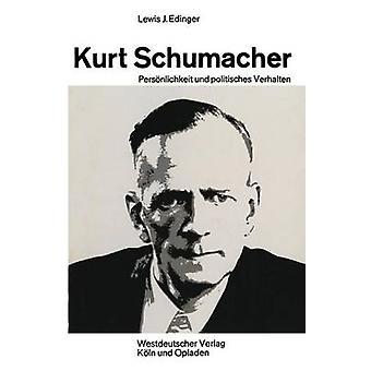 Kurt Schumacher Persnlichkeit und politisches Verhalten par Joachim Edinger & Lewis
