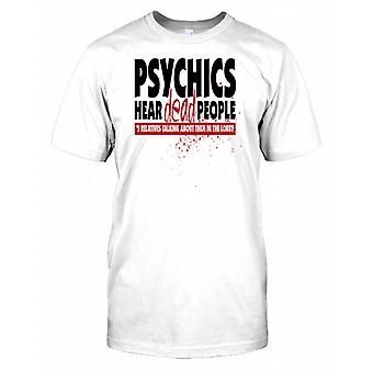 Psyschics Hear Dead People Relatives talking About Them Mens T Shirt