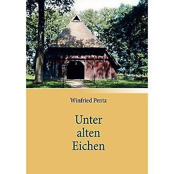 Unter Alten Eichen von Pentz & Winfried
