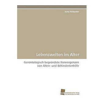 Lebenswelten Im Alter by Hollander & Jutta
