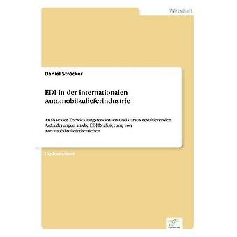 EDI in der internationalen Automobilzulieferindustrie by Strcker & Daniel
