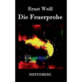 Die Feuerprobe af Ernst Wei
