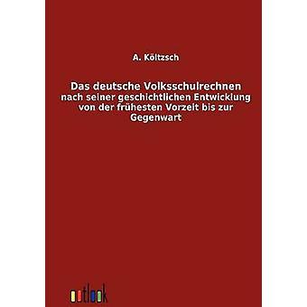 Das deutsche Volksschulrechnen by Kltzsch & A.
