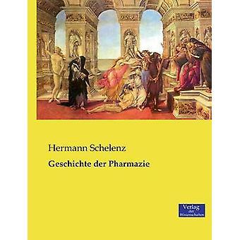 Geschichte der Pharmazie by Schelenz & Hermann