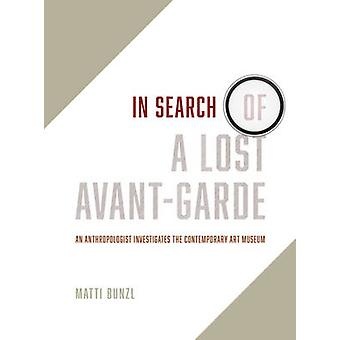 In Search of a Lost Avant-Garde - An Anthropologist Investigates the C
