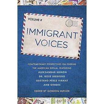 Immigrant Voices - Volume 2 by Gordon Hutner - 9780451472816 Book