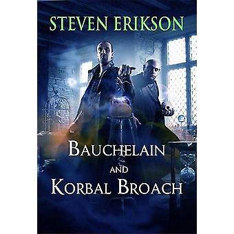 Bauchelain and Korbal Broach by Steven Erikson - 9780765324221 Book